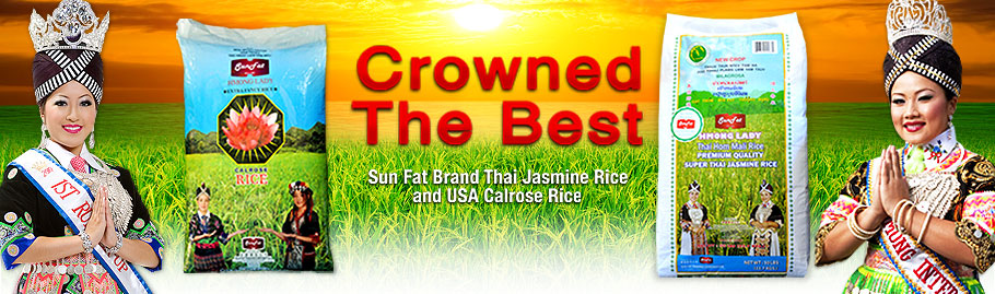Crown the Best. <a href='http://sunfatusa.com/?sf=products&cate=rices&pl=2&item=SFJ50'>Click to learn more</a>